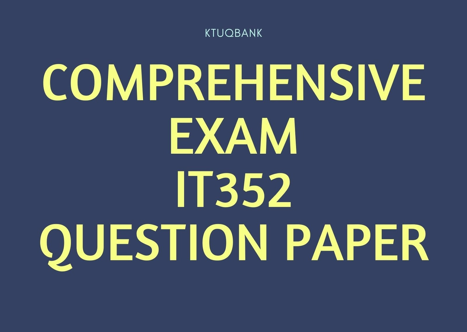 Comprehensive Exam | IT352 | Question Papers (2015 batch)