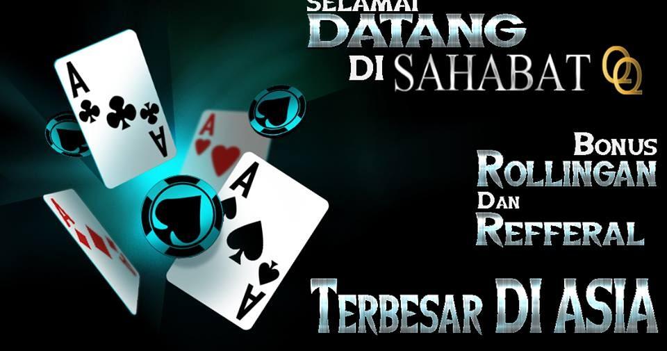 Sahabatqq Agen Domino 99 Domino Qq Dan Poker Online Aman Dan Terpercaya