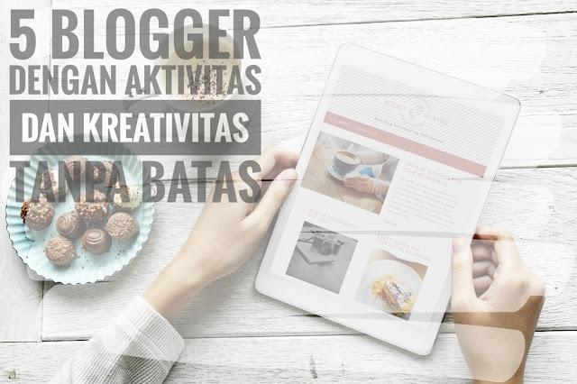 5 Blogger dengan Aktivitas dan Kreativitas Tanpa Batas