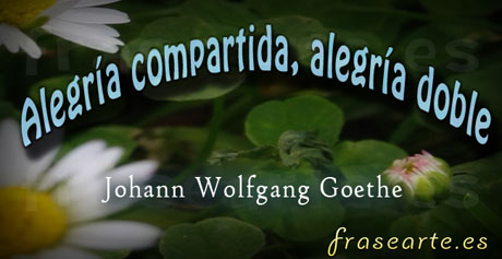 Frases de la vida, Johann Wolfgang Goethe