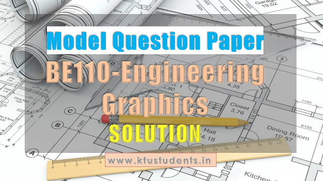 ktu be110 engineering graphics solved question paper