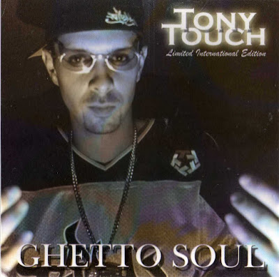 Tony Touch – Ghetto Soul (2002) (CD) (FLAC + 320 kbps)