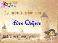 http://www.ceiploreto.es/sugerencias/juntadeandalucia/Acentuacion_don_quijote/index.html