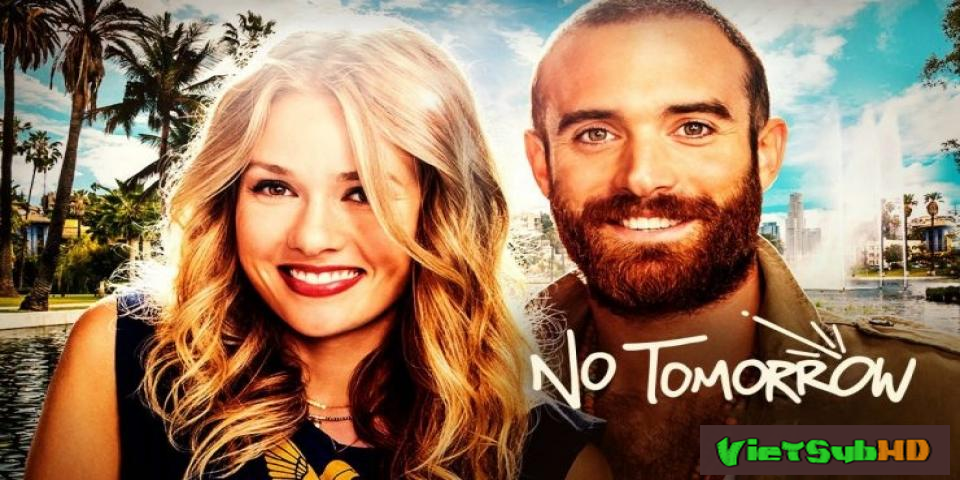 Phim Không Ngày Mai (phần 1) Hoàn Tất (13/13) VietSub HD | No Tomorrow (season 1) 2016