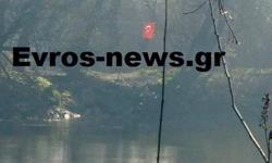 Έβρος: Ύψωσαν τουρκική σημαία σε ελληνική νησίδα μέσα στον ποταμό