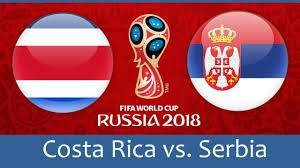 Costa Rica vs Serbia 9th FIFA WORLD CUP 2018  Predictions & Betting Tips, FIFA WORLD CUP 2018 Today Match Predictions