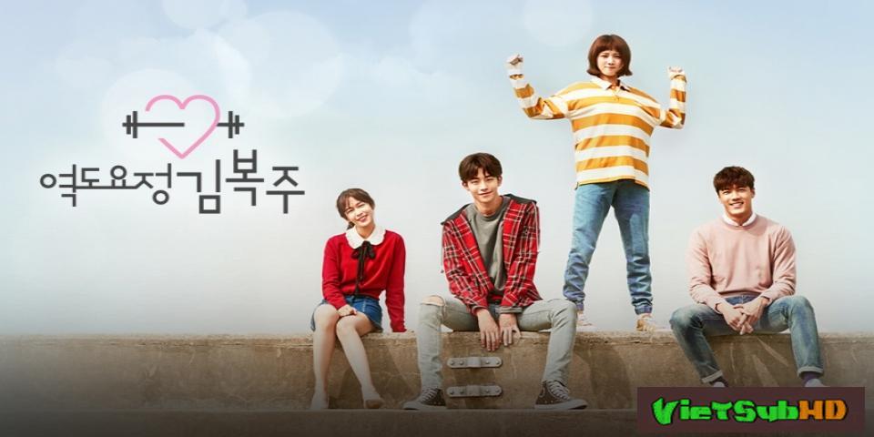 Phim Tiên Nữ Cử Tạ Kim Bob Joo Hoàn Tất (16/16) VietSub HD | Weightlifting Fairy Kim Bok-joo 2016