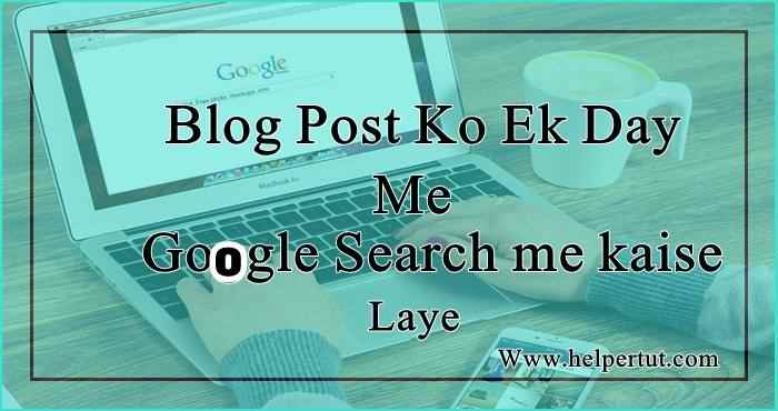 Blog Post Ko Jaldi Search Me Kaise Laye - Killer Tips.jpeg