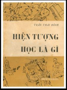 Hiện tượng học là gì - Trần Thái Đỉnh