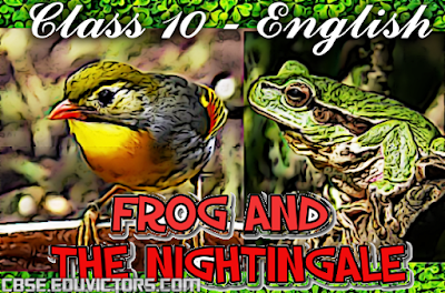 CBSE Class 10 - English (C) - The Frog and the Nightingale (Q and A)(#eduvictors)