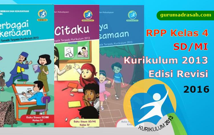 Rpp Kelas 4 Sd Mi Kurukulum 2013 Edisi Revisi 2016 Lengkap Qolamedia