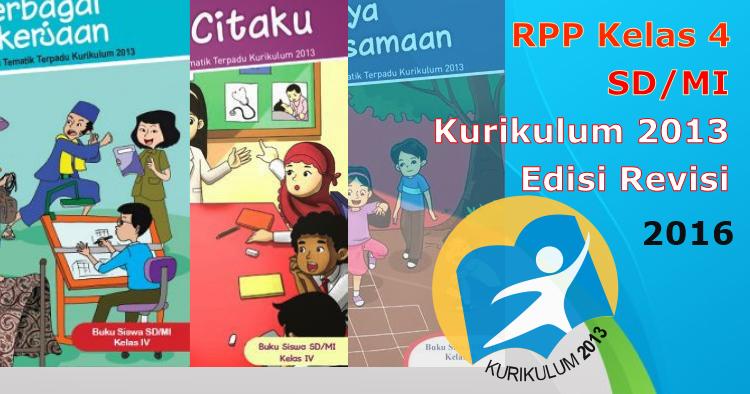 RPP Kelas 4 SD\/MI Kurukulum 2013 Edisi Revisi 2016 Lengkap  Guru Madrasah