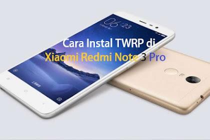 Cara Instal TWRP Xiaomi Redmi Note 3 Pro (Kenzo)