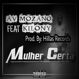 AV Mozano Feat Killony - Mulher certa ( Prod. by Hillas Records )