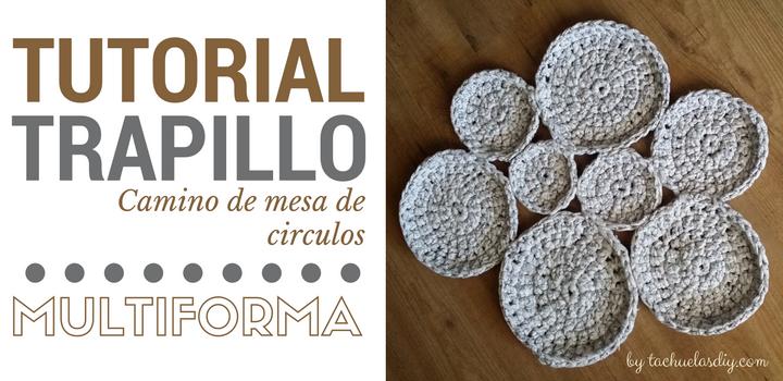 Vídeo tutorial paso a paso para hacer o una alfombra o un camino de mesa de trapillo con círculos multiformas