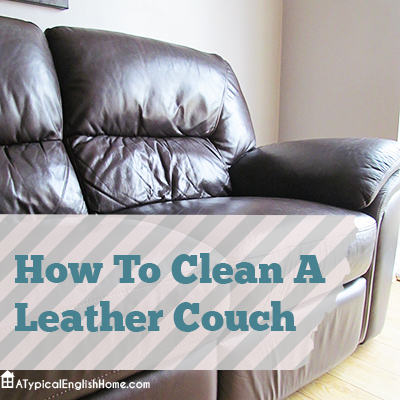 a typical english home how to clean a leather couch. Black Bedroom Furniture Sets. Home Design Ideas