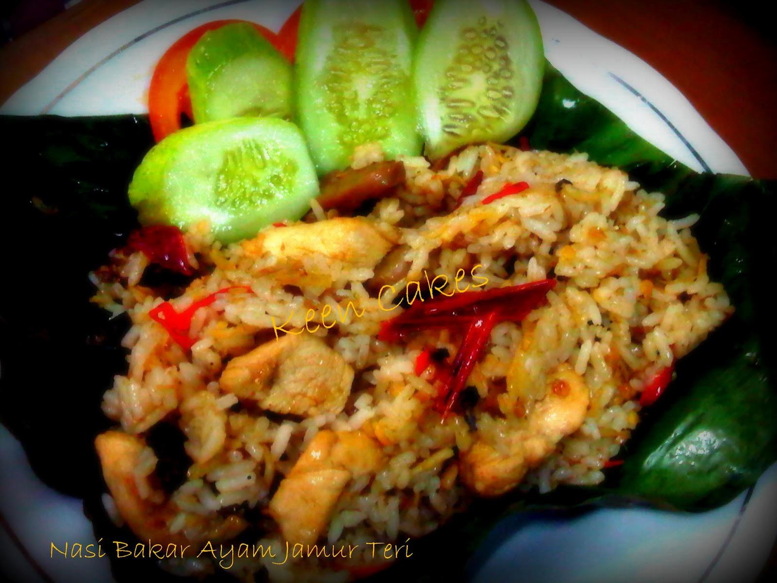 Resep Cake Pisang Ncc Fatmah Bahalwan: Keen Cakes: Nasi Bakar Ayam Jamur Teri