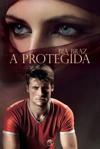 [Resenha] A Protegida #01 - Bia Braz