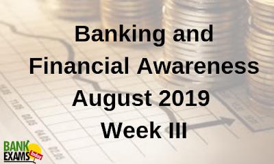 Banking and Financial Awareness August 2019: Week III