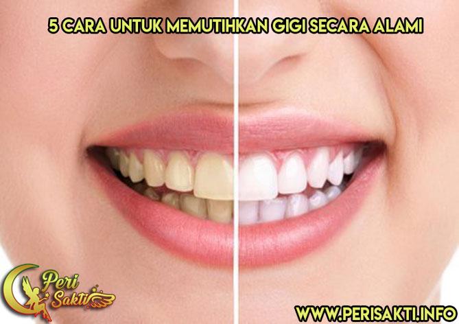 5 Cara Alami Untuk Memutihkan Gigi