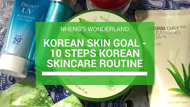 Koren Skin Goal - 10 Steps Korean Skincare Routine