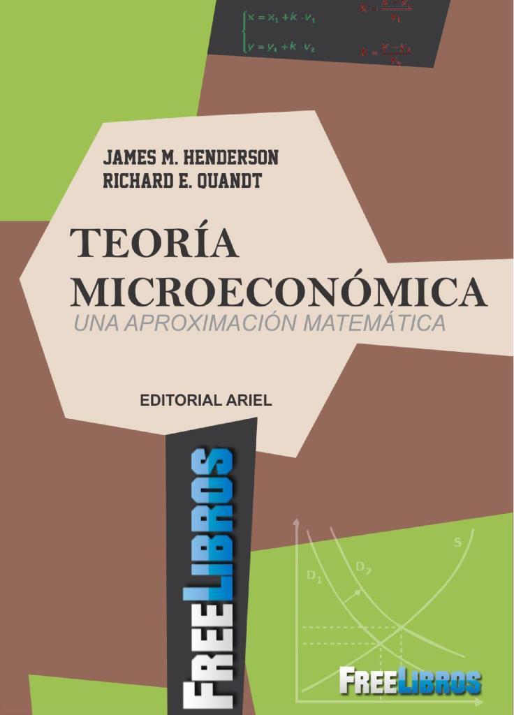 Teoría microeconómica: Una aproximación matemática – James M. Henderson