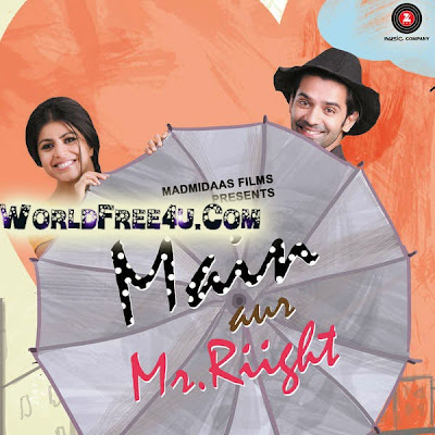 Poster Of Bollywood Movie Main Aur Mr. Riight (2014) 115MB Compressed Small Size Mobile Movie Free Download worldfree4u.com