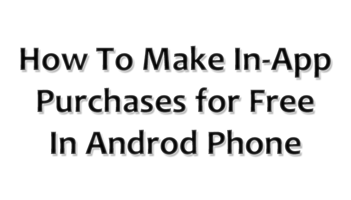 How-To-Make-In-App-Purchases-for-Free-In-Android-Phone