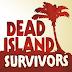 Dead Island Survivors Apk