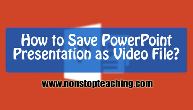 How to Save PowerPoint Presentation as Video File
