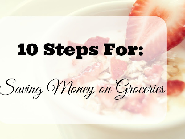10 Steps to Saving on Groceries [Part 2]