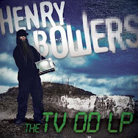 Henry Bowers - 2011 - The TV OD LP