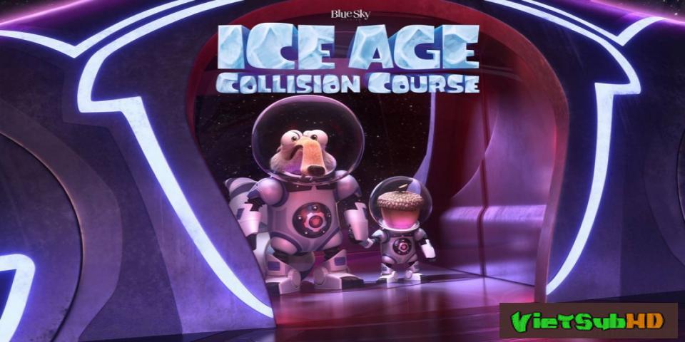 Phim Kỷ Băng Hà 5: Trời Sập VietSub HD | Ice Age: Collision Course 2016