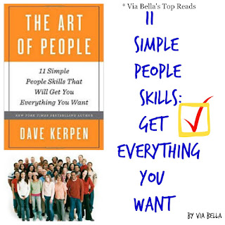 The Art of People, 11 Simple People Skills, 11 Simple People Skills that will get you Everything you want, 11 simple people skills: get everything you want, book review, crown publishing, new york bestseller, Dave Kerpen, crown business, Via Bella's Top Reads
