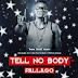 New Audio|Pallaso_Tell No Body|Download Now