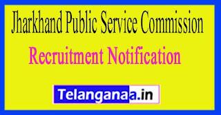 Jharkhand Public Service Commission JPSC Recruitment Notification 2017