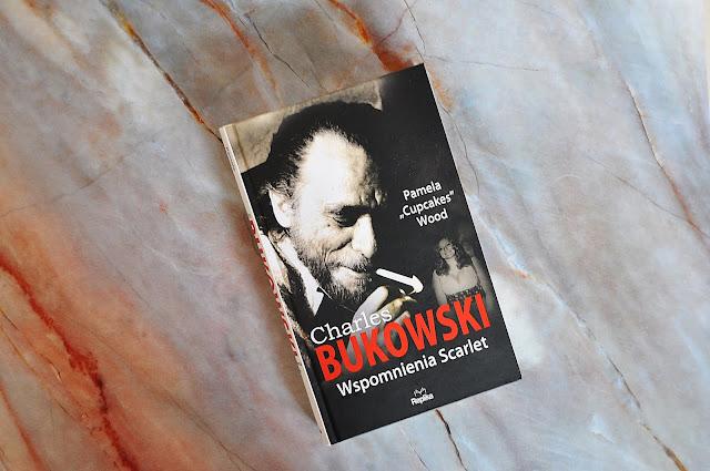 """Charles Bukowski- Wspomnienia Scarlet"" - Pamela ""Cupcakes"" Wood"