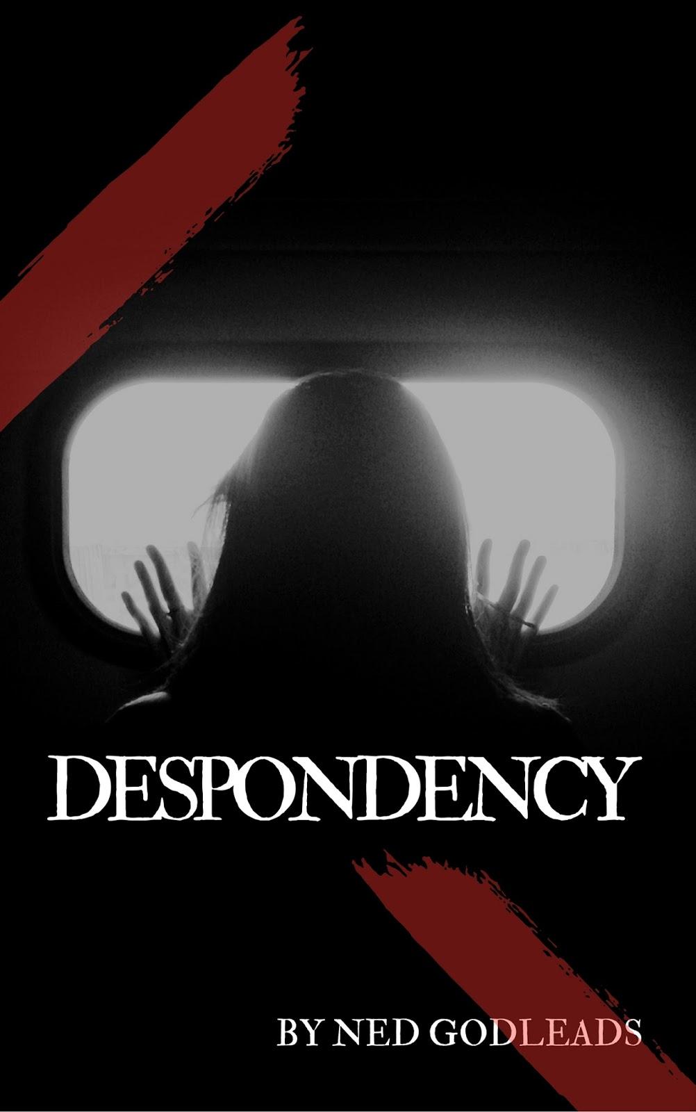 Despondency by Ned Godleads