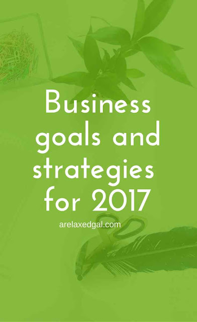 My 2017 site and business goals | arelaxedgal.com