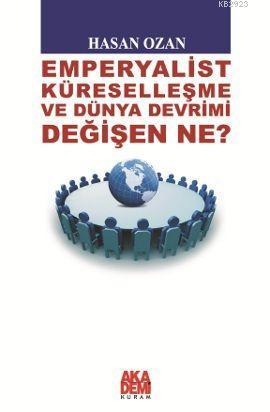 http://hasanozan62.blogspot.ch/2012/11/emperyalist-kuresellesme-ve-dunya.html
