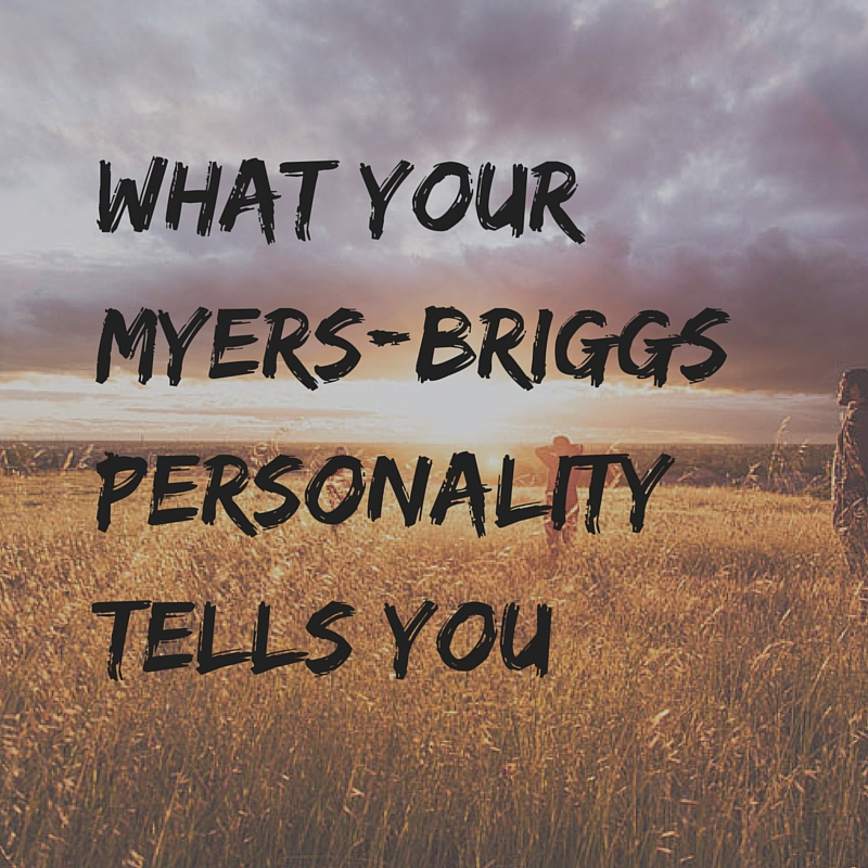 What Your Myers Briggs Personality Tells You Caeli Notes