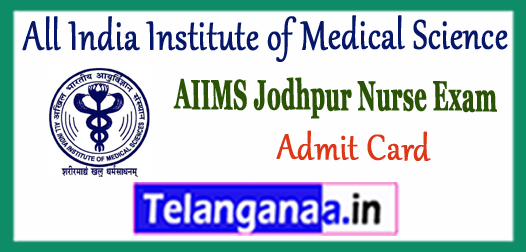 AIIMS Jodhpur All India institute of Medical Sciences Nurse Admit Card 2018 Cut Off Merit List