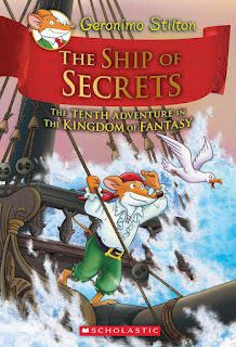 Geronimo Stilton and the Kingdom of Fantasy: The Ship of Secrets