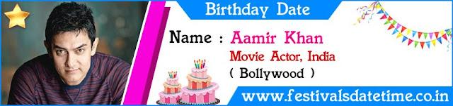 Aamir Khan Birthday Date