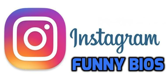 FUNNY INSTAGRAM BIOS FOR GIRLS AND BOYS