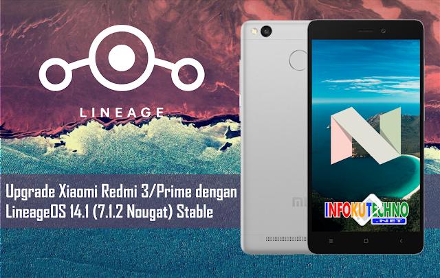 Upgrade Xiaomi Redmi 3/Prime dengan LineageOS 14.1 (7.1.2 Nougat) Stable