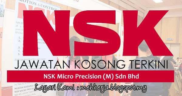Jawatan Kosong Terkini 2018 di NSK Micro Precision (M) Sdn Bhd
