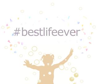 #BestLifeEver