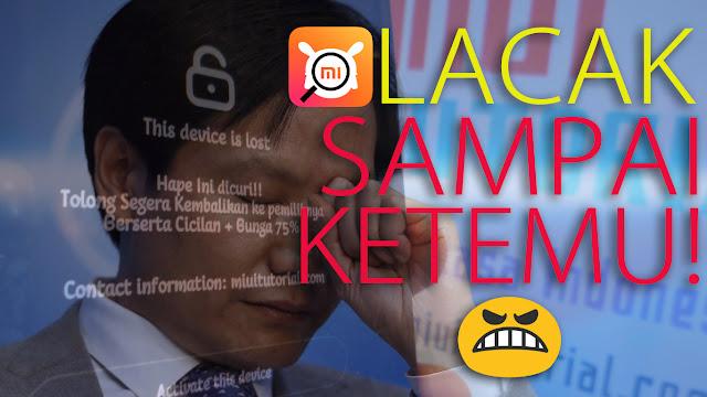 Smartphone Xiaomi Kamu Hilang Lantaran Dicuri? Coba Tutorial Cara Ampuh Melacaknya Berikut Ini