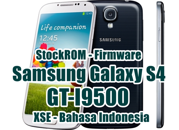 Firmware Samsung Galaxy S4 GT-I9500 (Exynos Octa) Latest Update [XSE]
